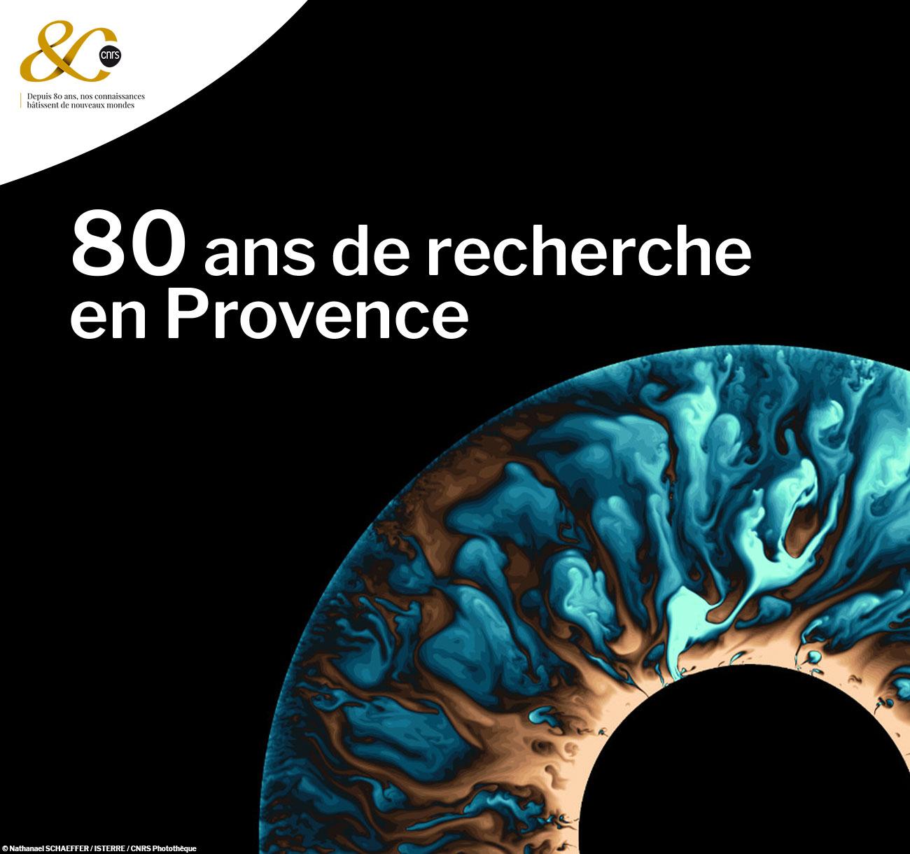 80 ans de recherche en Provence