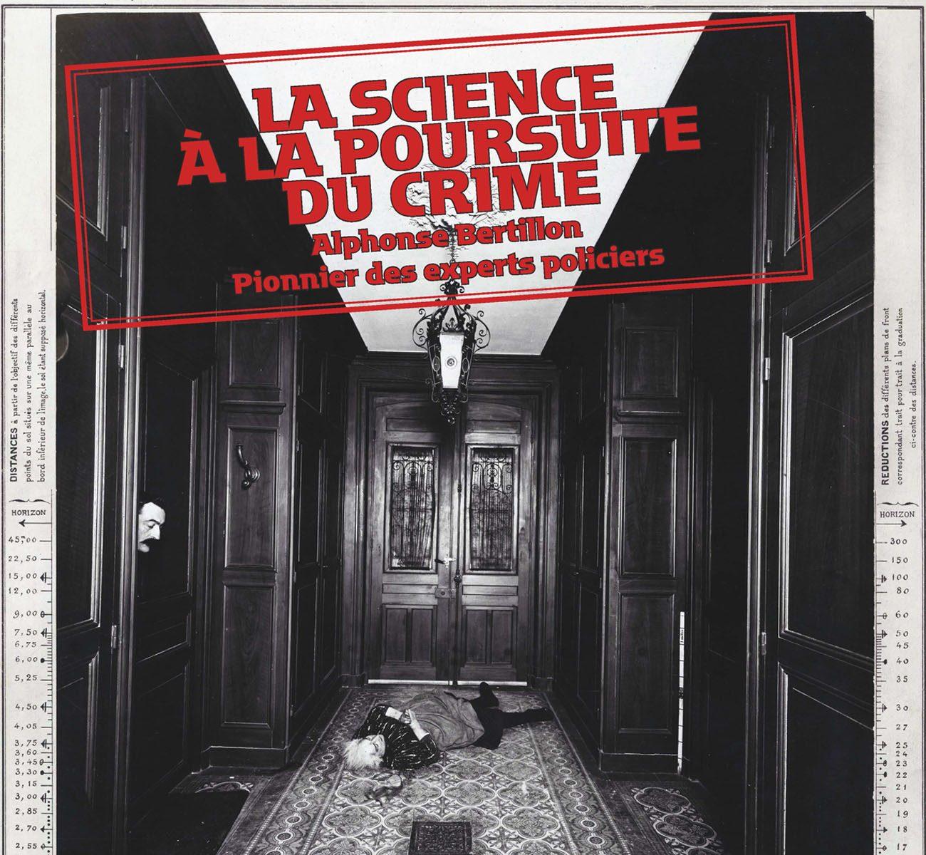La science à la poursuite du crime – Alphonse Bertillon, pionnier des experts policiers
