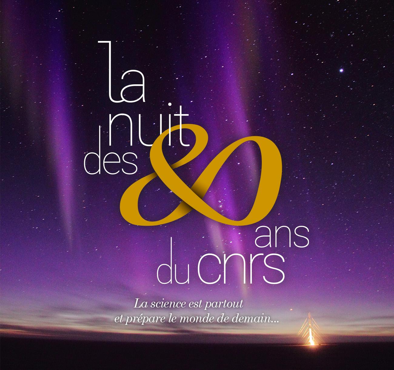 La nuit des 80 ans du CNRS